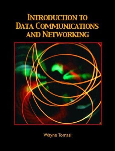 Introduction to Data Communications and Networking: Wayne Tomasi