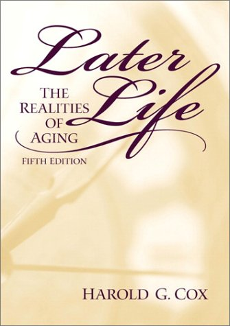 9780130138316: Later Life:the Realities of Aging