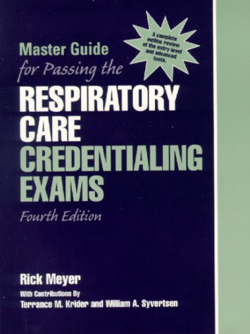 9780130138323: Master Guide for Passing the Respiratory Care Credentialing Exams (4th Edition)