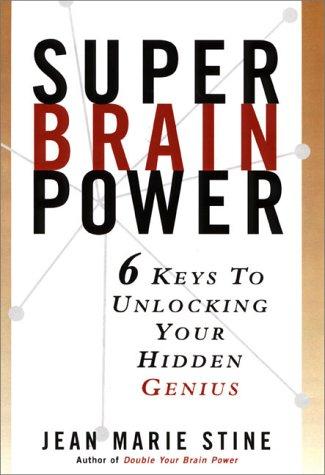9780130139115: Super Brain Power: Six Keys to Unlocking Your Hidden Genius