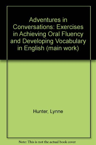 9780130139214: Adventures in Conversation: Exercises in Achieving Oral Fluency and Developing Vocabulary in English