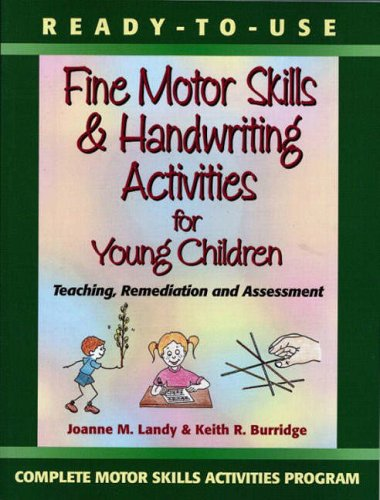 9780130139429: Ready-to-Use Fine Motor Skills and Handwriting Activities: Teaching, Remediation and Assessment (Complete Motor Skills Activities Program)