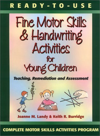 Ready-to-Use Fine Motor Skills and Handwriting Activities: Landy, Joanne M.