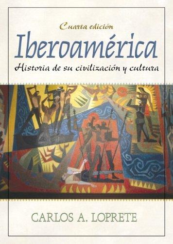 9780130139924: Iberoam�rica: Historia de su civilizaci�n y cultura (4th Edition)