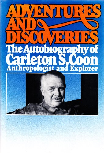 9780130140272: Adventures and Discoveries - the Autobiography of Carleton S. Coon