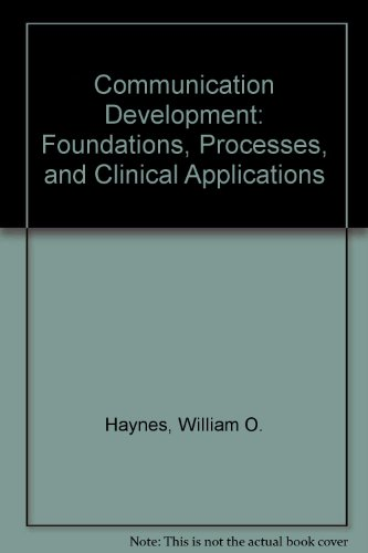 9780130141439: Communication Development: Foundations, Processes, and Clinical Applications
