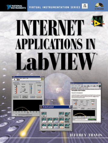 9780130141446: Internet Applications in LabVIEW (With CD-ROM)