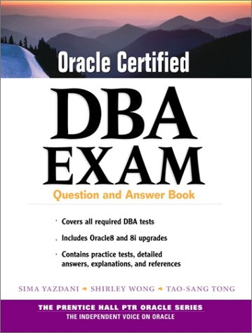 Oracle Certified DBA Exam : Question and: Shirley Wong; Tao-Sang