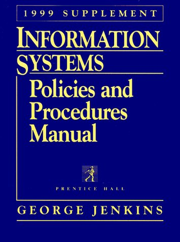 9780130142948: Information Systems Policies and Procedures Manual: 1999 Supplement (Information Systems Policies & Procedures Manual Supplement)
