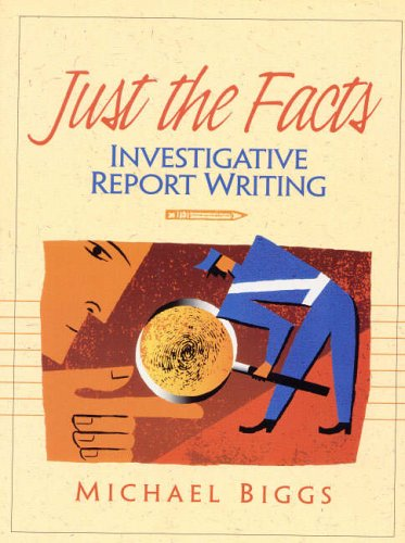 9780130143013: Just the Facts: Investigative Report Writing