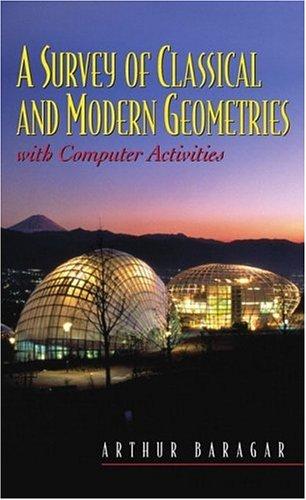 A Survey of Classical and Modern Geometries: Arthur Baragar