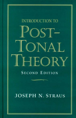 9780130143310: Introduction to Post-Tonal Theory (2nd Edition)