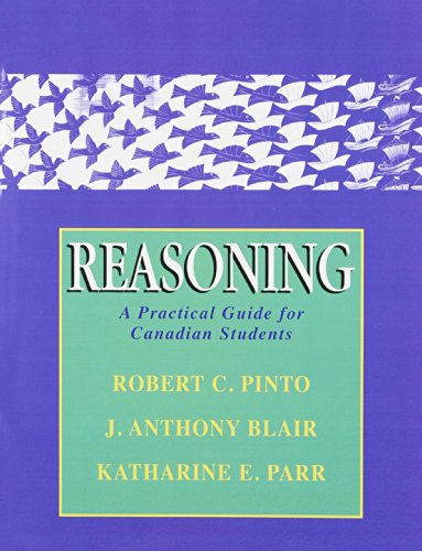 Reasoning: A Practical Guide for Canadian Students: Robert C. Pinto;