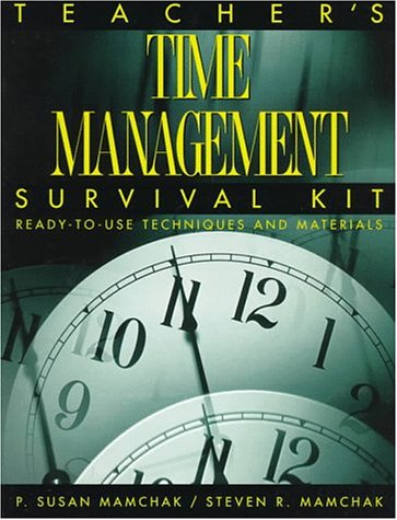 9780130143747: Teacher's Time Management Survival Kit: Ready-To-Use Techniques and Materials