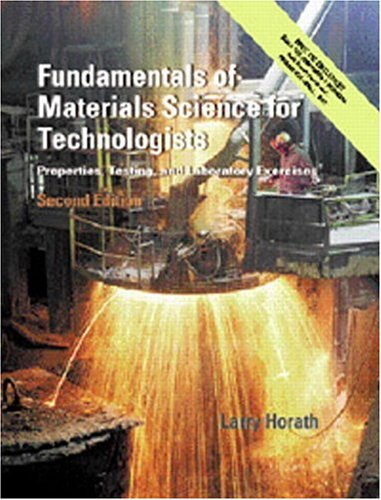 9780130143877: Fundamentals of Materials Science for Technologists: Properties, Testing, and Laboratory Exercises (2nd Edition)