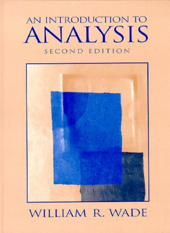 Introduction to Analysis: William R. Wade