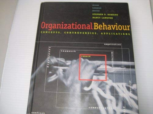 9780130144201: Organizational Behaviour: Concepts, Controversies, Applications
