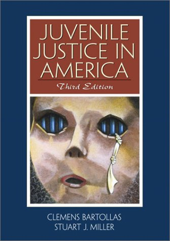 Juvenile Justice in America, Third Edition (9780130144232) by Clemens Bartollas; Stuart J. Miller