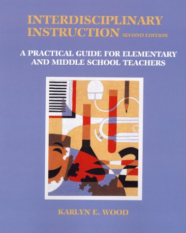 9780130144928: Interdisciplinary Instruction: A Practical Guide for Elementary and Middle School Teachers (2nd Edition)