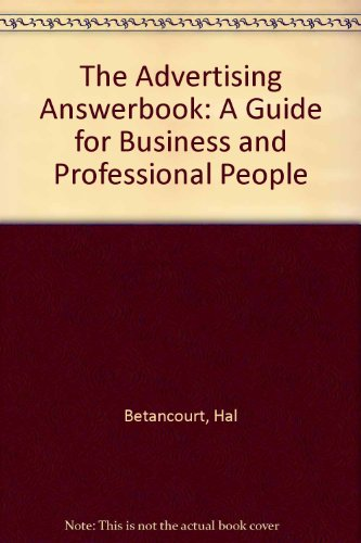 9780130145062: The Advertising Answerbook: A Guide for Business and Professional People