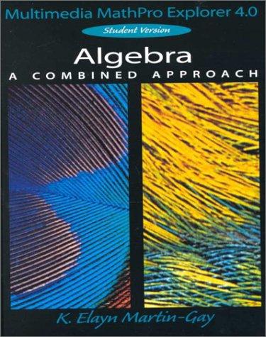 9780130145376: Algebra a Combined Approach: Multimedia Mathpro Explorer 4.0 Student Version