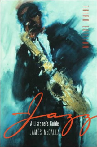 Jazz: A Listener's Guide (3rd Edition): James McCalla