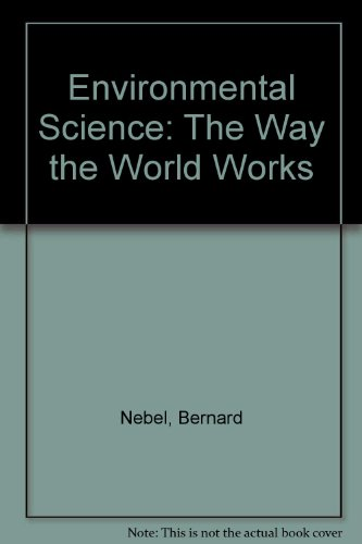 9780130145789: Environmental Science: The Way the World Works