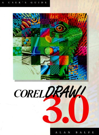 Corel Draw 3.0, A User's Guide: Balfe, Alan