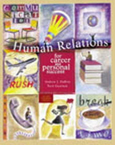 Human Relations for Career and Personal Success,: Andrew J. DuBrin,