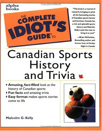 9780130146588: Complete Idiots Guide To Canadian Sports History And Trivia