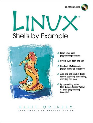Linux Shells by Example (with CD-ROM): Ellie Quigley
