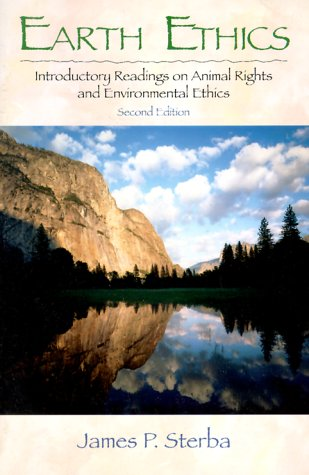 9780130148278: Earth Ethics: Introductory Readings on Animal Rights and Environmental Ethics, 2nd Edition
