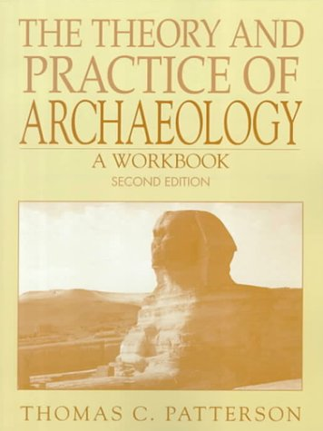 9780130148469: The Theory and Practice of Archaeolgy: A Workbook
