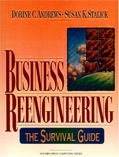 9780130148537: Business Reengineering: The Survival Guide