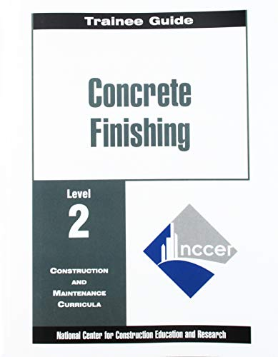 9780130148605: Concrete Finishing Level 2 Trainee Guide: Trainee Guide Level 2