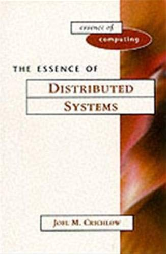 The Essence of Distributed Systems: Crichlow Joel M.