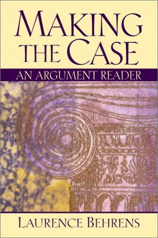 9780130154002: Making the Case: An Argument Reader