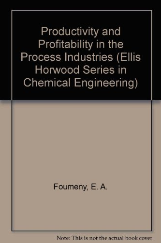 9780130155122: Productivity and Profitability in the Process Industries (Ellis Horwood Series in Chemical Engineering)