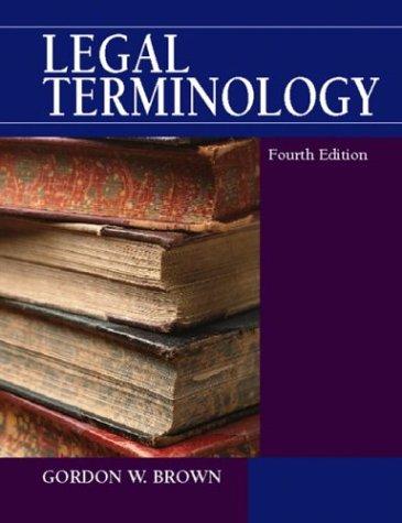 Legal Terminology, Fourth Edition: Gordon W. Brown