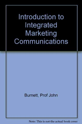 Introduction to Integrated Marketing Communications: First Canadian: Moriarty, Sandra, Grant