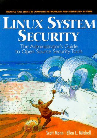 9780130158079: Linux System Security: The Administrator's Guide to Open Source Security Tools