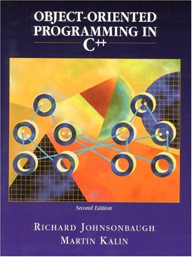 Object-Oriented Programming in C++ (2nd Edition): Richard Johnsonbaugh, Martin