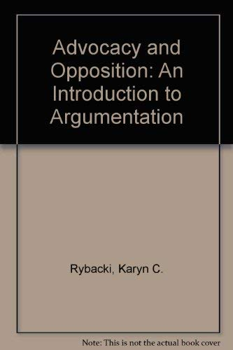 9780130161307: Advocacy and Opposition: An Introduction to Argumentation