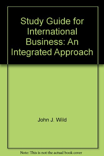 9780130161604: Study Guide for International Business: An Integrated Approach