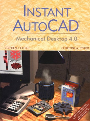 9780130161734: Instant AutoCAD: Mechanical Desktop 4.0
