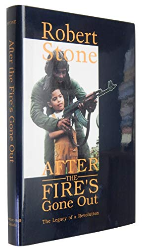 After the Fire's Gone Out: The Legacy: Robert Stone