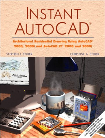 9780130162311: Instant AutoCAD: Architectural Residential Drawing for AutoCAD(R) 2000 and 2000i and AutoCAD LT(R) 2000 and 2000i