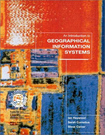 9780130162380: An Introduction to Geographical Information Systems Us Edition (Co-Pub) (Prentice Hall series in geographic information science)