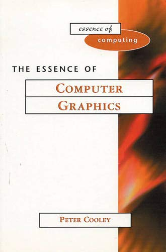 9780130162830: The Essence of Computer Graphics (The Essence of Computing)