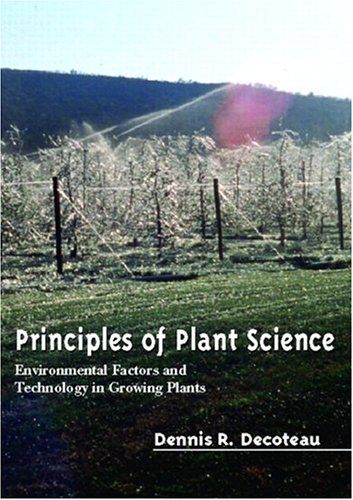 9780130163011: Principles of Plant Science: Environmental Factors and Technology in Growing Plants